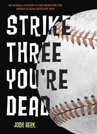 Strike Three, You're Dead by