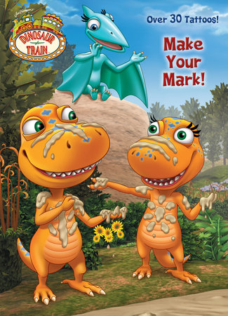 Make Your Mark! (Dinosaur Train) by