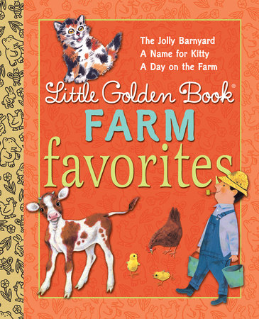 Little Golden Book Farm Favorites by Annie North Bedford, Phyllis McGinley and Nancy Fielding Hulick