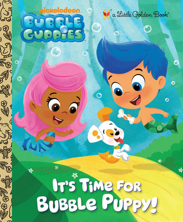 It's Time for Bubble Puppy! (Bubble Guppies) by