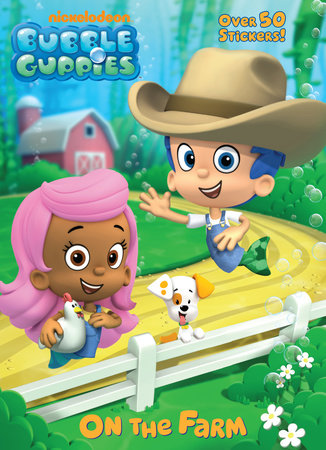 On the Farm (Bubble Guppies) by