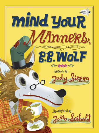 Mind Your Manners, B.B. Wolf by