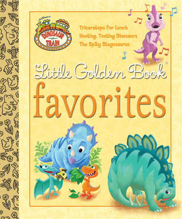 Dinosaur Train Little Golden Book Favorites (Dinosaur Train) by