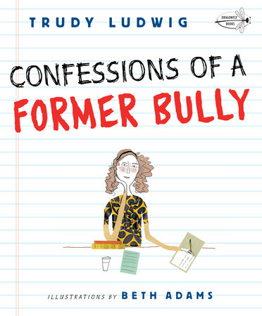Confessions of a Former Bully by