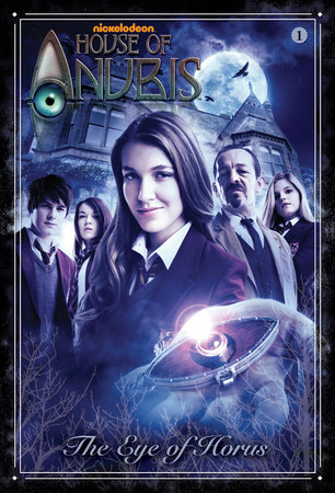The Eye of Horus (House of Anubis) by