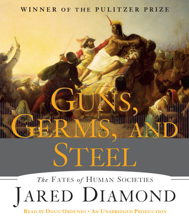 Guns, Germs, and Steel by