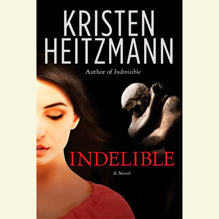 Indelible by Kristen Heitzmann