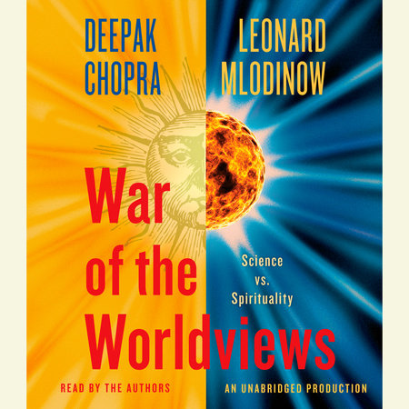 War of the Worldviews by Leonard Mlodinow and Deepak Chopra