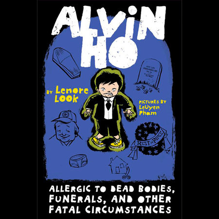 Alvin Ho: Allergic to Dead Bodies, Funerals, and Other Fatal Circumstances by