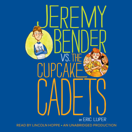 Jeremy Bender vs. the Cupcake Cadets by