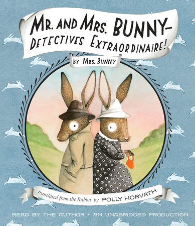 Mr. and Mrs. Bunny Detectives Extraordinaire! cover