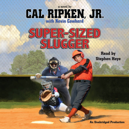 Cal Ripken, Jr.'s All-Stars: Super-Sized Slugger by Kevin Cowherd and Cal Ripken, Jr.