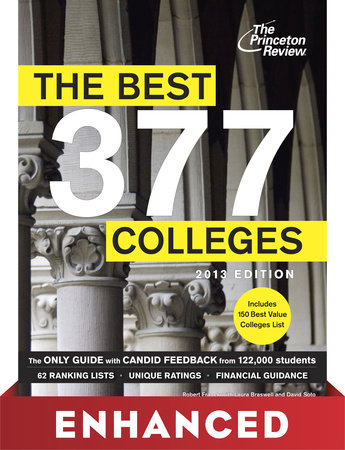 The Best 377 Colleges, 2013 Edition (Enhanced Edition) by
