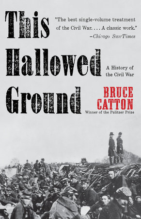 This Hallowed Ground by Bruce Catton