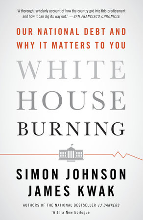 White House Burning by Simon Johnson