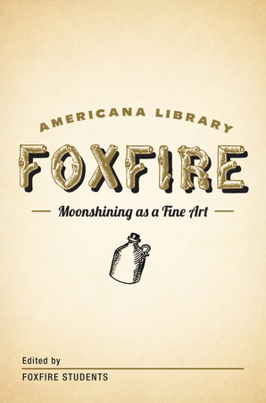 Moonshining as a Fine Art by Foxfire Fund, Inc.