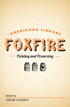 Pickling and Preserving by Foxfire Fund, Inc.