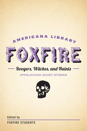 Boogers, Witches, and Haints: Appalachian Ghost Stories by