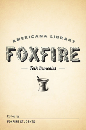 Mountain Folk Remedies by Foxfire Fund, Inc.