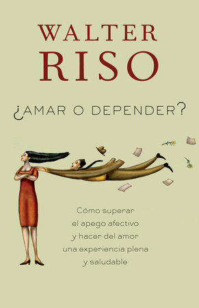 Amar o depender by Walter Riso