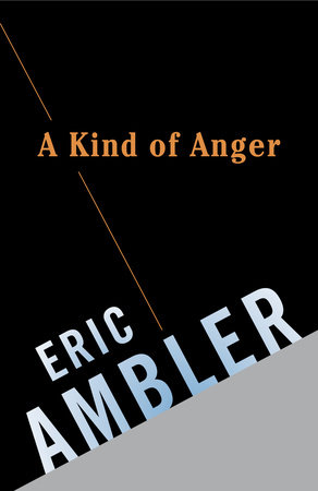 A Kind of Anger by Eric Ambler