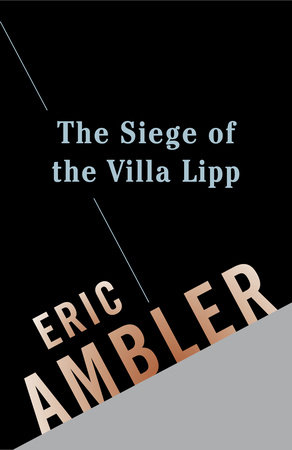 The Siege of the Villa Lipp by Eric Ambler