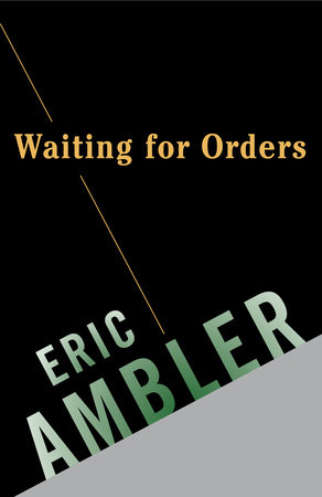 Waiting for Orders by Eric Ambler