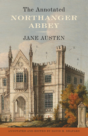 The Annotated Northanger Abbey by