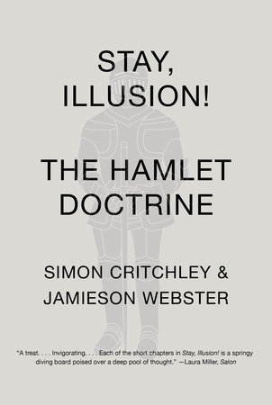 Stay, Illusion! by Jamieson Webster and Simon Critchley