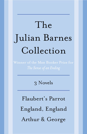 The Julian Barnes Booker Prize Finalist Collection, 3-Book Bundle by