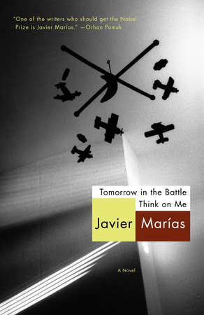 Tomorrow in the Battle Think on Me by Javier Marias