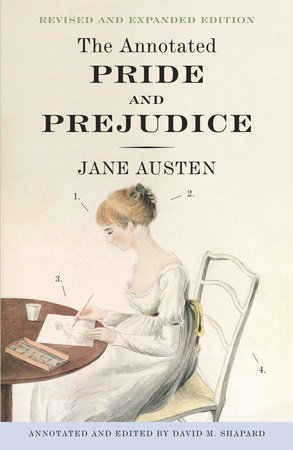 The Annotated Pride and Prejudice by David M. Shapard and Jane Austen