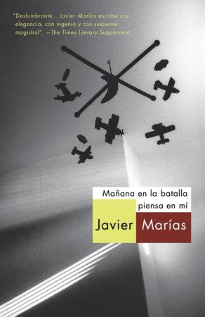 Mañana en la batalla piensa en mí by Javier Marias