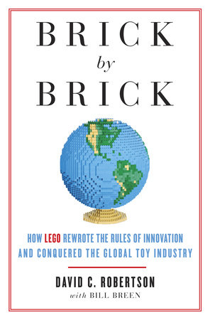 Brick by Brick by Bill Breen and David Robertson