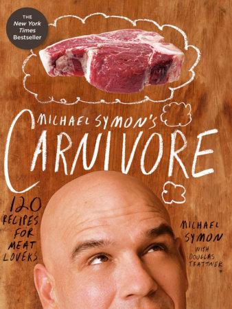 Michael Symon's Carnivore by Michael Symon