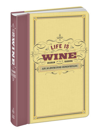 Life Is Wine Journal by Graham Harding