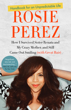 Handbook for an Unpredictable Life by Rosie Perez