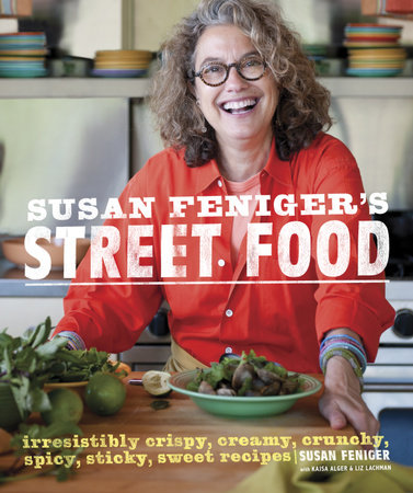 Susan Feniger's Street Food by Kajsa Alger, Susan Feniger and Liz Lachman