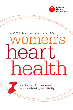 American Heart Association Complete Guide to Women's Heart Health by