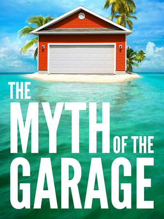The Myth of the Garage by Chip Heath and Dan Heath