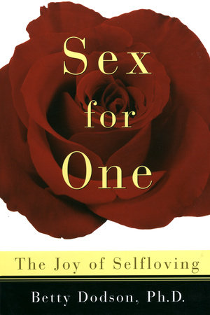 Sex For One by Betty Dodson