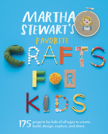 Martha Stewart's Favorite Crafts for Kids by