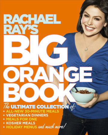 Rachael Ray's Big Orange Book by