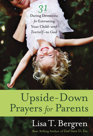 Upside-Down Prayers for Parents by