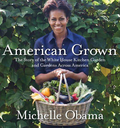 American Grown by Michelle Obama