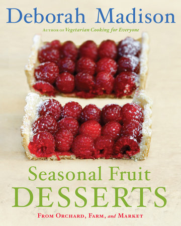 Seasonal Fruit Desserts by Deborah Madison