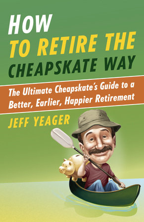 How to Retire the Cheapskate Way by