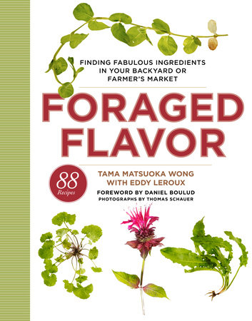 Foraged Flavor by Eddy Leroux and Tama Matsuoka Wong