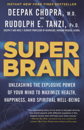 Super Brain by Deepak Chopra and Rudolph E. Tanzi, Ph.D.