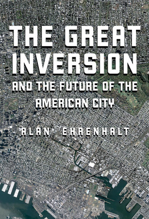 The Great Inversion and the Future of the American City by
